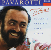 Luciano Pavarotti | Ti Amo - Puccini's greatest love songs